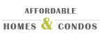 Affordable Homes & Condos